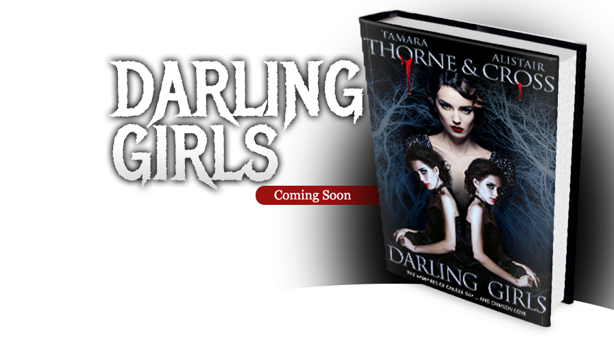 Darling Girls, Vampires, Horror, Fiction, Supernatural, Erotica, Alistair Cross, Tamara Thorne, Thorne & Cross